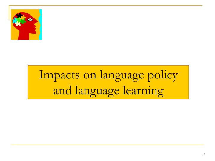 Impacts on language policy and language learning