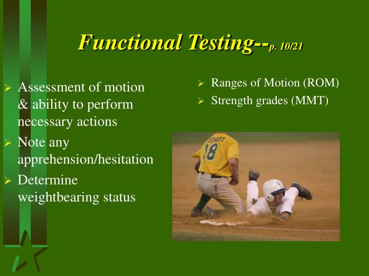 Assessment of motion & ability to perform necessary actions