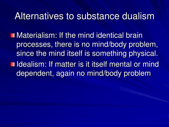 Alternatives to substance dualism