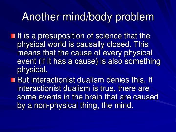 Another mind/body problem