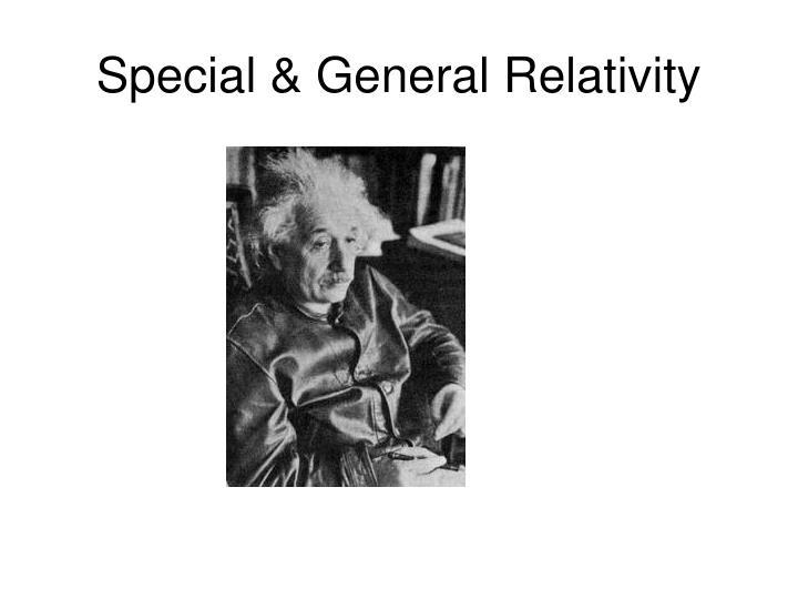 Special & General Relativity