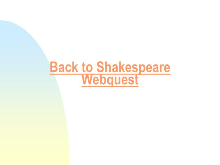 Back to Shakespeare Webquest