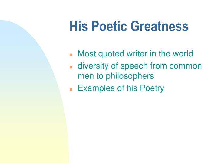 His Poetic Greatness