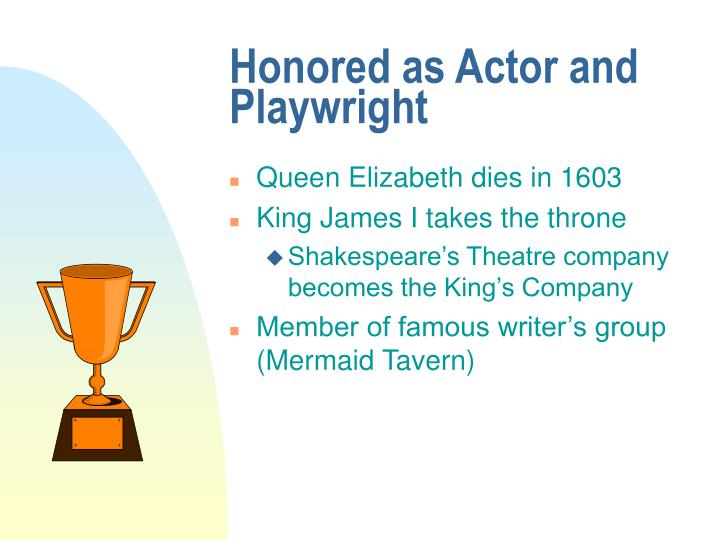 Honored as Actor and Playwright
