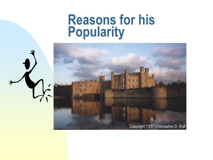 Reasons for his Popularity