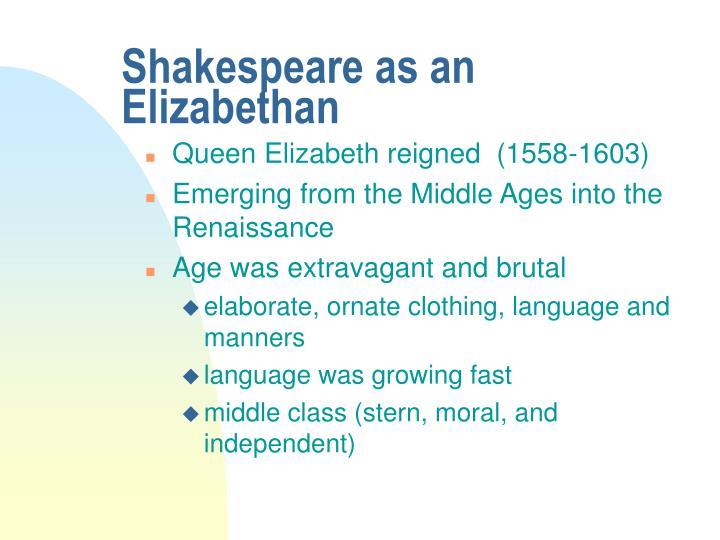 Shakespeare as an Elizabethan