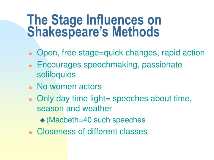 The Stage Influences on Shakespeare's Methods