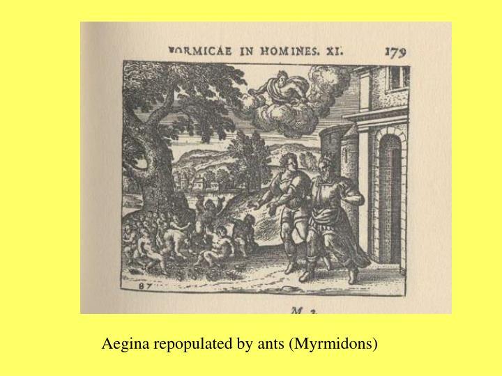 Aegina repopulated by ants (Myrmidons)