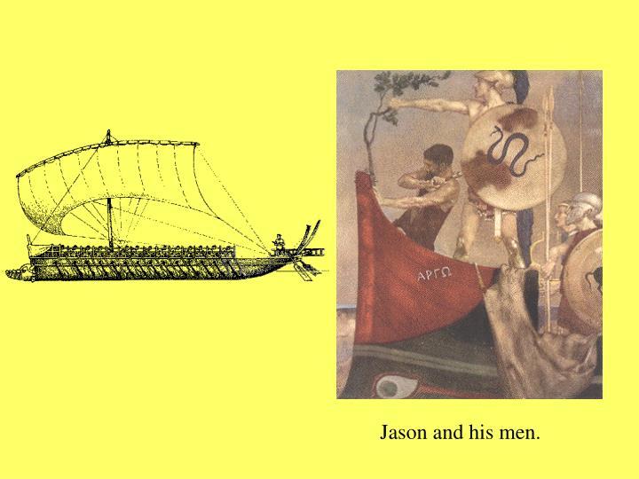 Jason and his men.