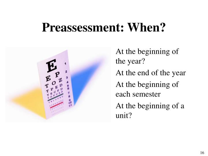 Preassessment: When?