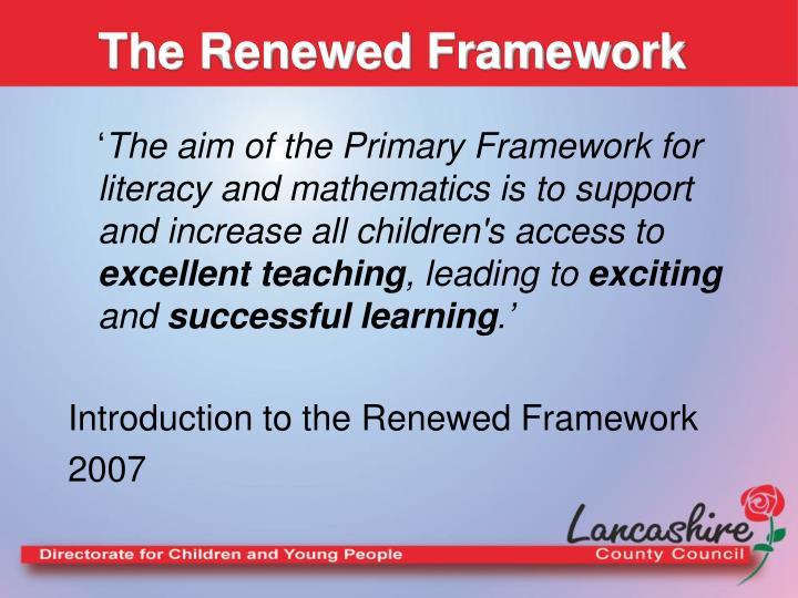 The Renewed Framework