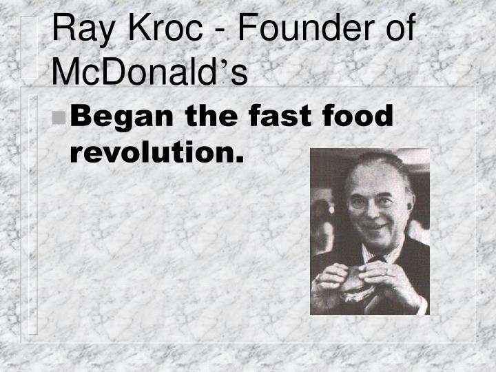 Ray Kroc - Founder of McDonald