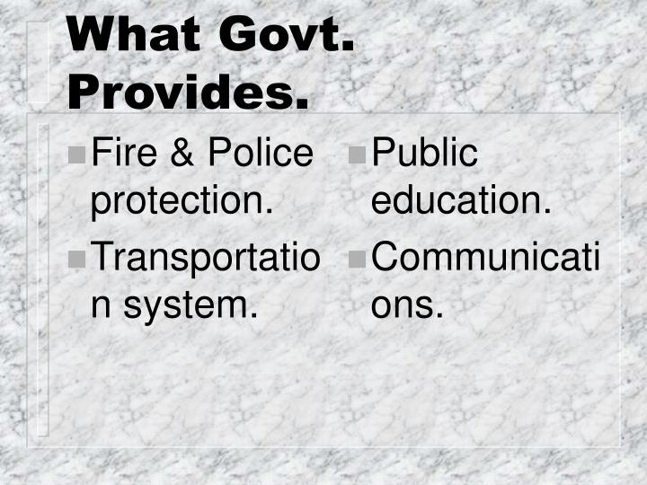 Fire & Police protection.