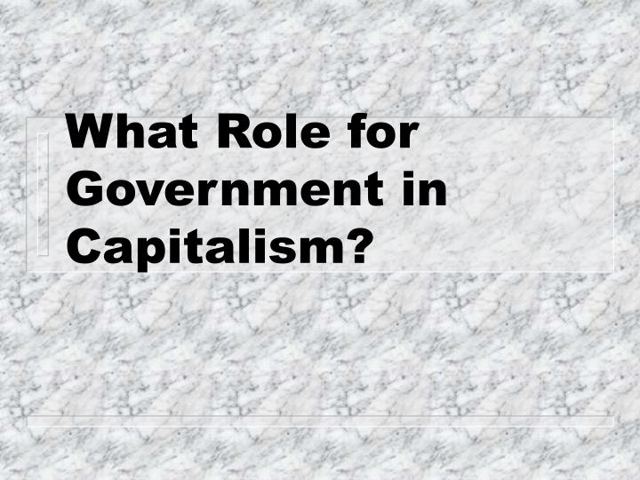 What Role for Government in Capitalism?