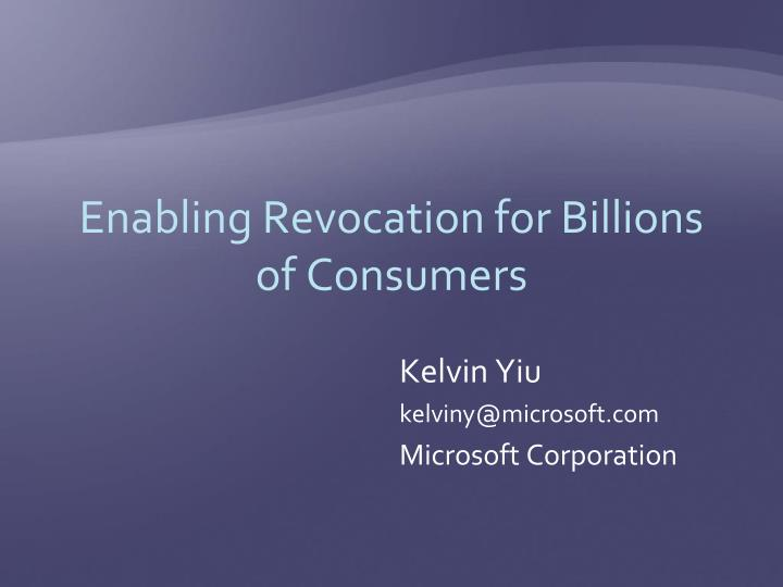 enabling revocation for billions of consumers