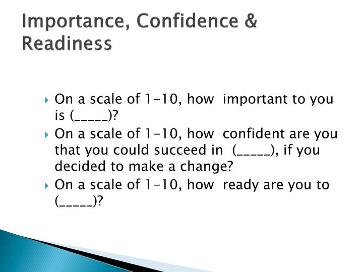 Importance, Confidence & Readiness