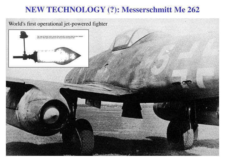NEW TECHNOLOGY (?): Messerschmitt Me 262