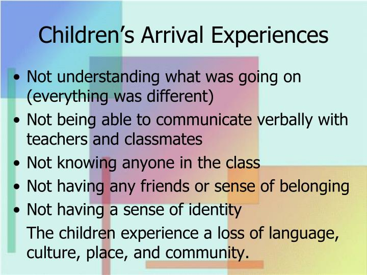 Children's Arrival Experiences
