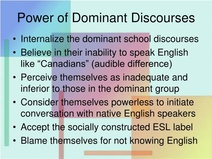 Power of Dominant Discourses