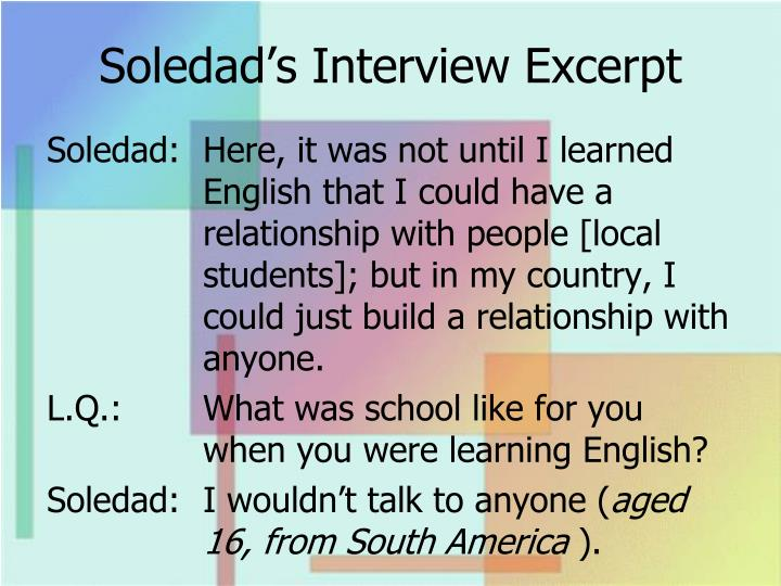 Soledad's Interview Excerpt