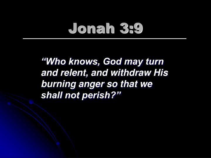 Jonah 3:9