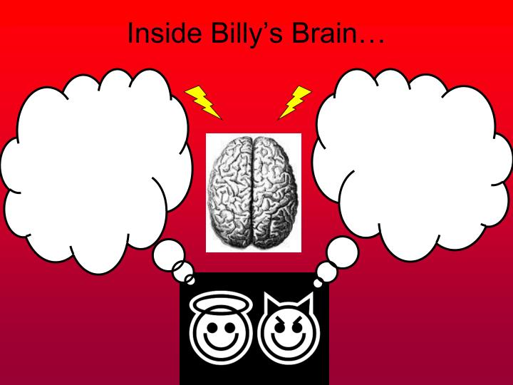 Inside Billy's Brain…