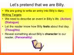 let s pretend that we are billy