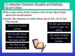 to describe character thoughts and feelings spud s diary