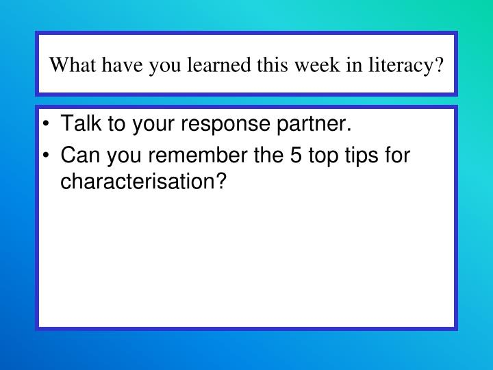 What have you learned this week in literacy?