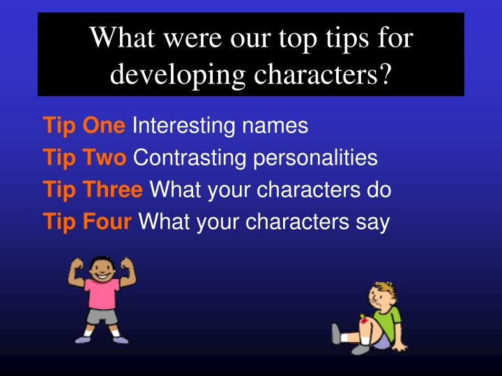 What were our top tips for developing characters?
