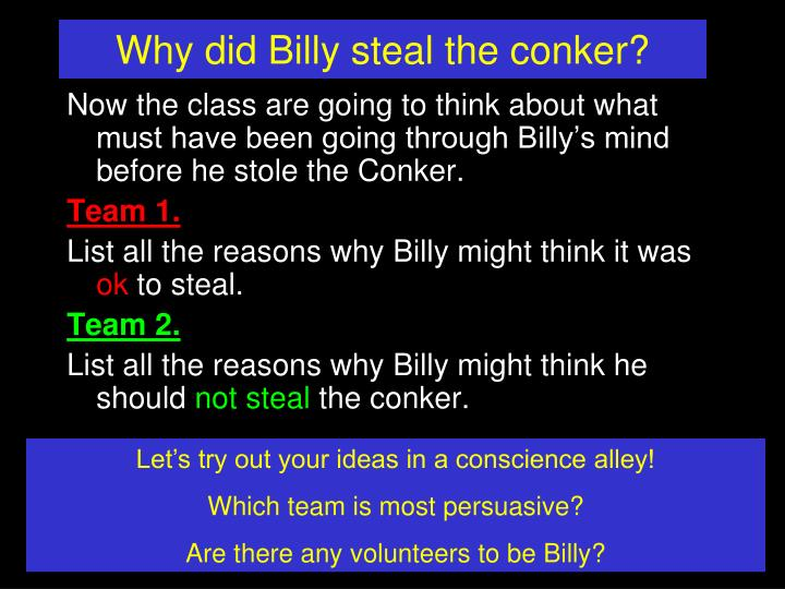 Why did Billy steal the conker?