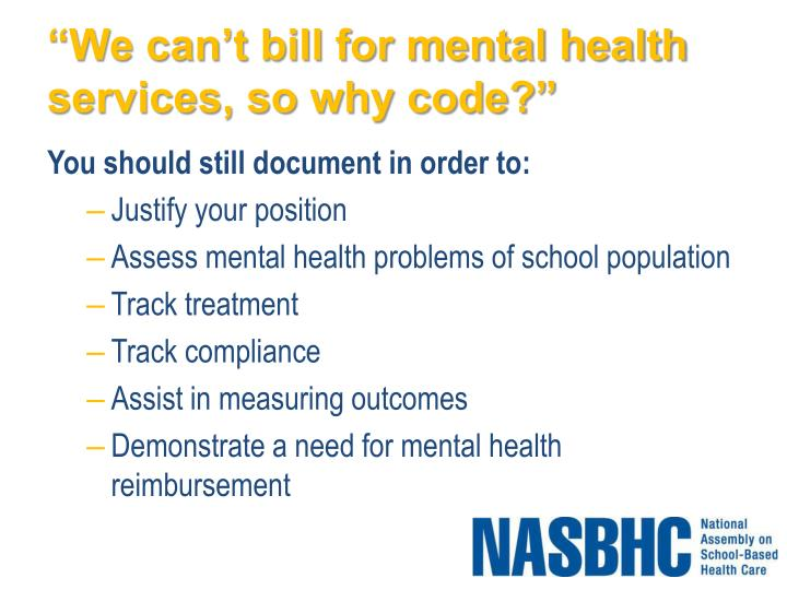 """""""We can't bill for mental health services, so why code?"""""""