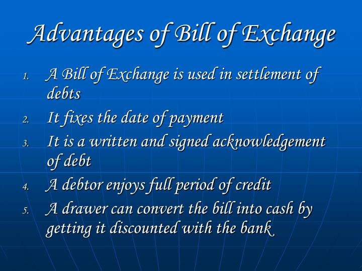 Advantages of Bill of Exchange