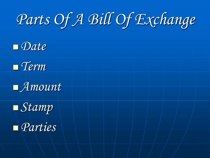 Parts Of A Bill Of Exchange