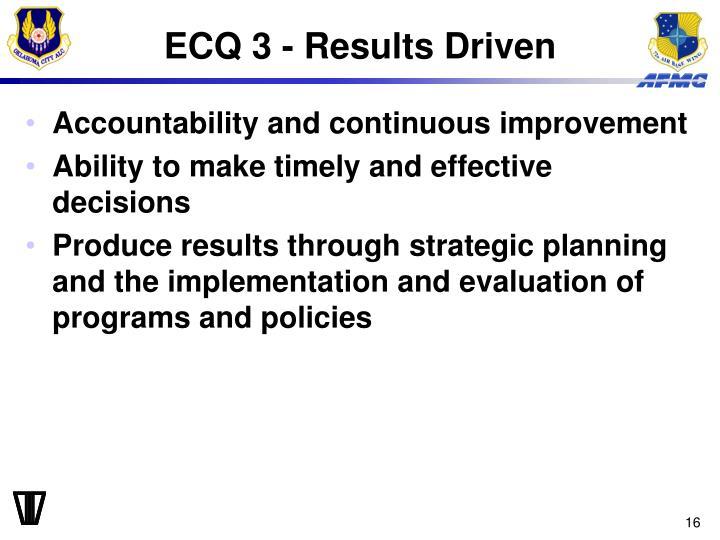 ECQ 3 - Results Driven