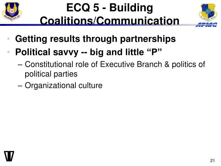 ECQ 5 - Building Coalitions/Communication