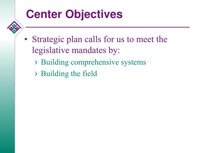 Center objectives