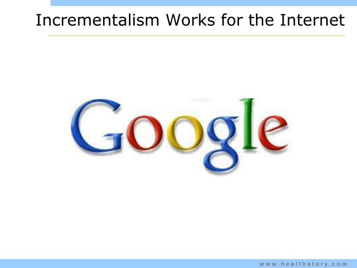 Incrementalism Works for the Internet