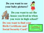 do you want to see your baby pictures