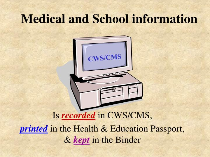 Medical and School information
