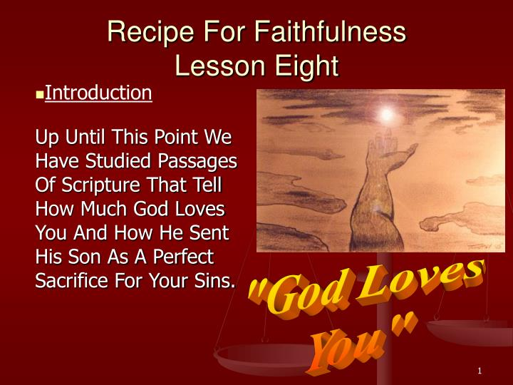 Recipe for faithfulness lesson eight