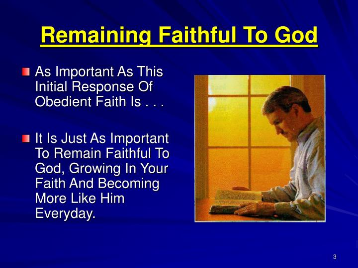 Remaining faithful to god