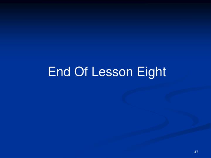 End Of Lesson Eight