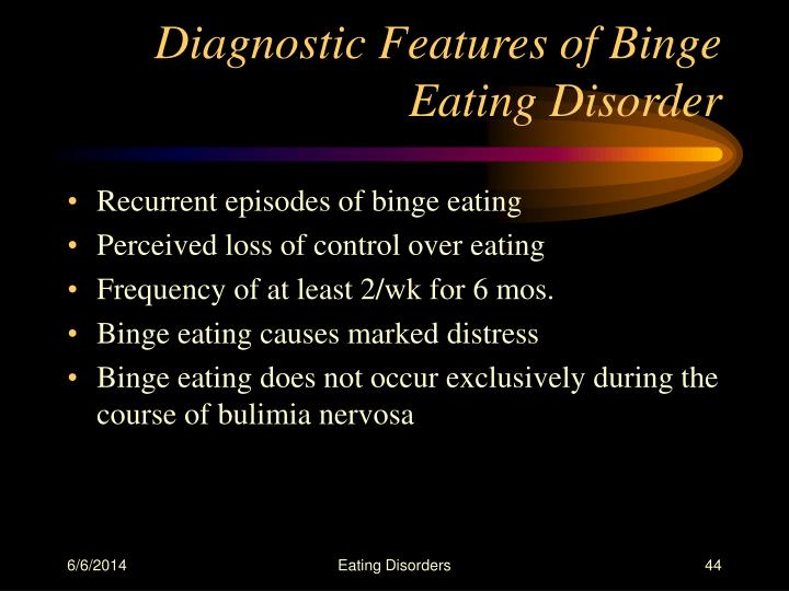 Diagnostic Features of Binge Eating Disorder