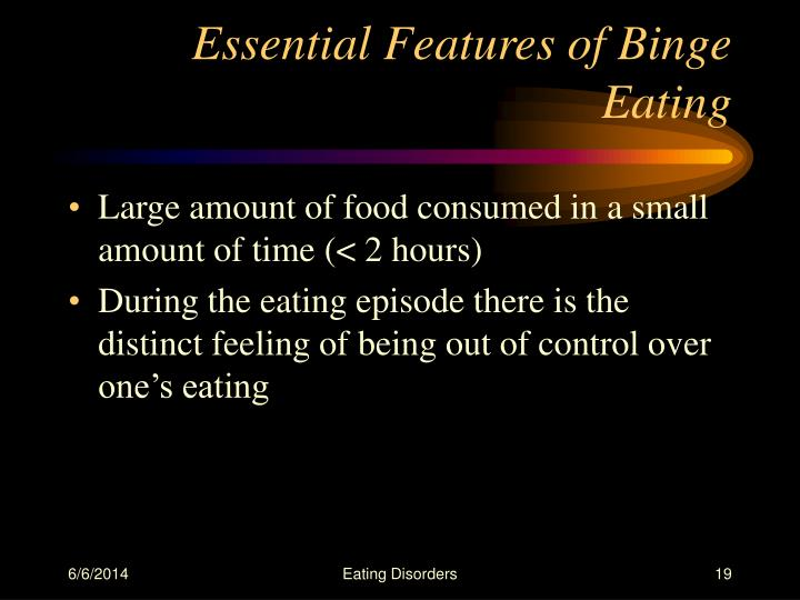 Essential Features of Binge Eating