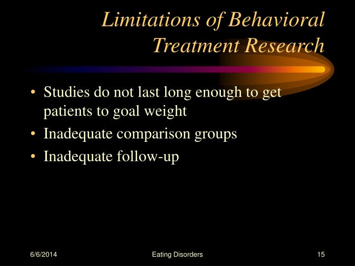 Limitations of Behavioral Treatment Research