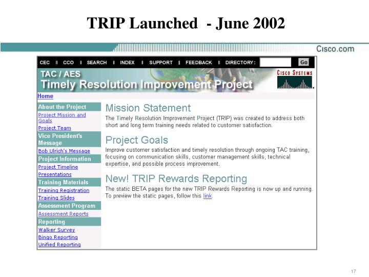 TRIP Launched  - June 2002