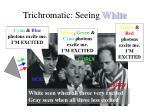 trichromatic seeing white