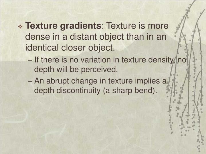 Texture gradients