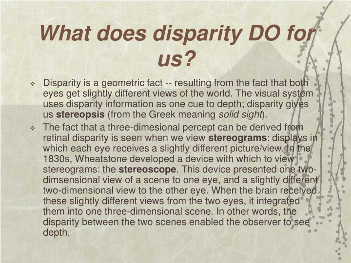 What does disparity DO for us?
